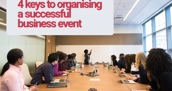 4 keys to organising a successful business event