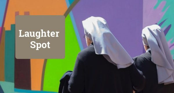 """Laughter Spot : """"Calm down, Sister Mary"""""""