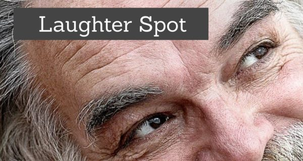 "Laughter Spot : ""Naw, sir,"" said the old man. ""She be my wife."""