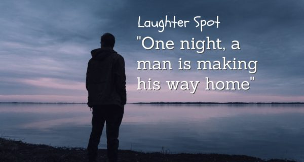 "Coffin Laughter Spot : ""One night, a man is making his way home"""