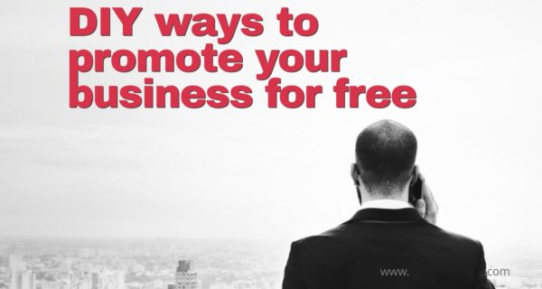 DIY ways to promote your business for free