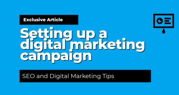 Optimization  :  Key power tips on setting up an SEO digital marketing campaign for your business