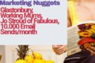 Marketing Nuggets – Glastonbury, Working Mums, Jo Stroud of Fabulous, 10.000 Email Sends/month