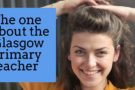 Laughter Spot : Did you hear the one about the Glasgow Primary teacher?
