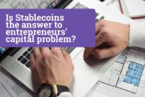 Is Stablecoins the answer to entrepreneurs' capital problem?