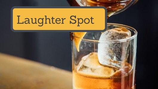 """Laughter Spot : """"The one about a Scotch with two drops of water"""""""