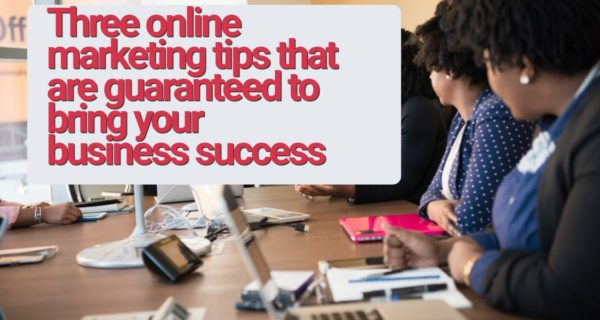 3 online marketing tips for any business