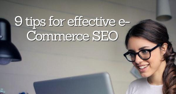 9 tips for effective e-Commerce SEO