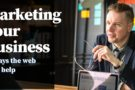 Marketing your business: 4 ways the web can help