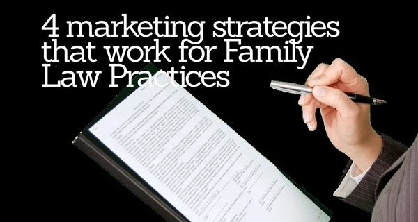4 marketing strategies that work for Family Law Practices