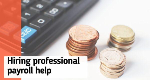 Reasons to consider hiring professional payroll help