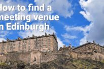Stress free ways of finding a meeting venue in Edinburgh, Scotland