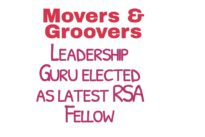 Movers and Groovers : Leadership Guru elected as latest RSA Fellow