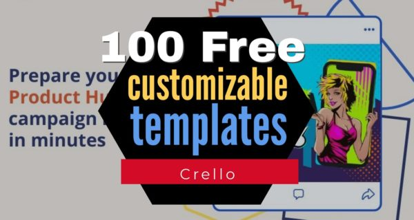 Crello presents 100 free customizable templates for Product Hunt
