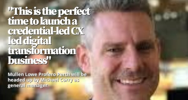 Movers and Groovers : Mullen Lowe Profero Perth will be headed up by Michael Corry