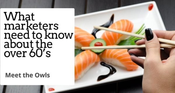 Meet the Owls : What marketers need to know about the over 60's