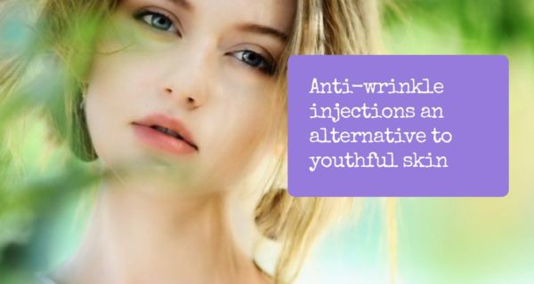 Anti-wrinkle injections an alternative to youthful skin