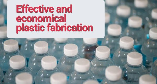 Effective and economical plastic fabrication to fulfill your needs