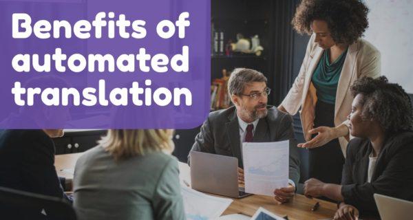 Benefits of automated translation : Comparison with human translators