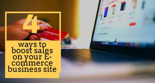 4 most important tricks to boost sales on your E-commerce business site