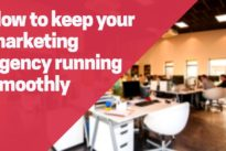 How to keep your marketing agency running smoothly