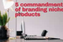 5 commandments of branding niche products