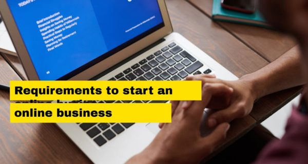 Requirements to start an online business