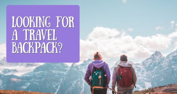 Looking for a travel backpack? These tips will help you buy the best one