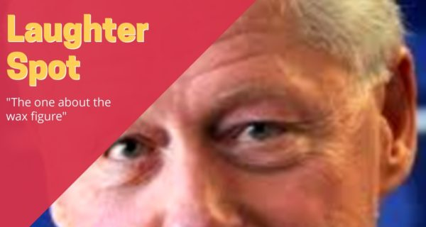 """Bill Clinton Laughter Spot : """"The one about the wax figure"""""""