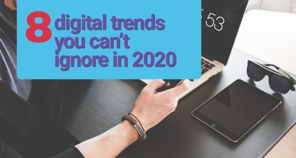 New from Adtrak  : 8 digital marketing trends for 2020