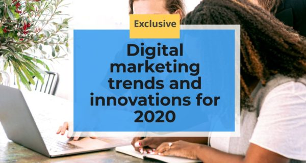 Digital marketing trends and innovations for 2020