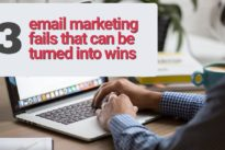 3 email marketing fails that can be turned into wins