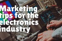Marketing tips for the electronics industry