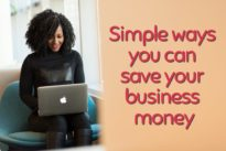 Simple ways you can save your business money