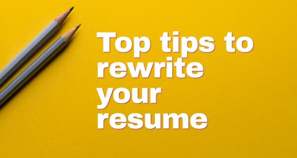 Top tips to rewrite your resume