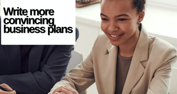 Simple ways to write more convincing business plans