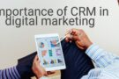 Importance of CRM in digital marketing
