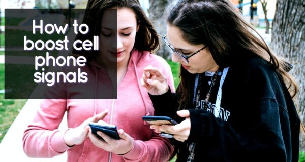 How to boost cell phone signals