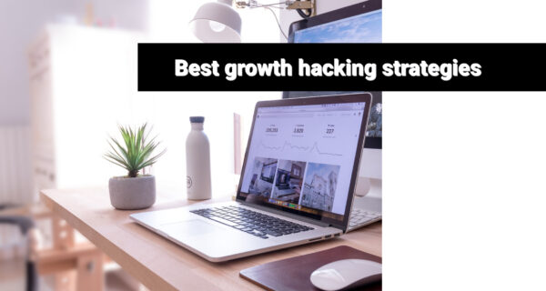 The best growth hacking strategies for your business