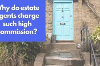Why do estate agents charge such high commission?